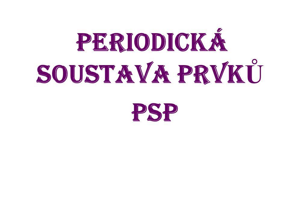 PERIODICKÁ SOUSTAVA PRVK Ů PSP