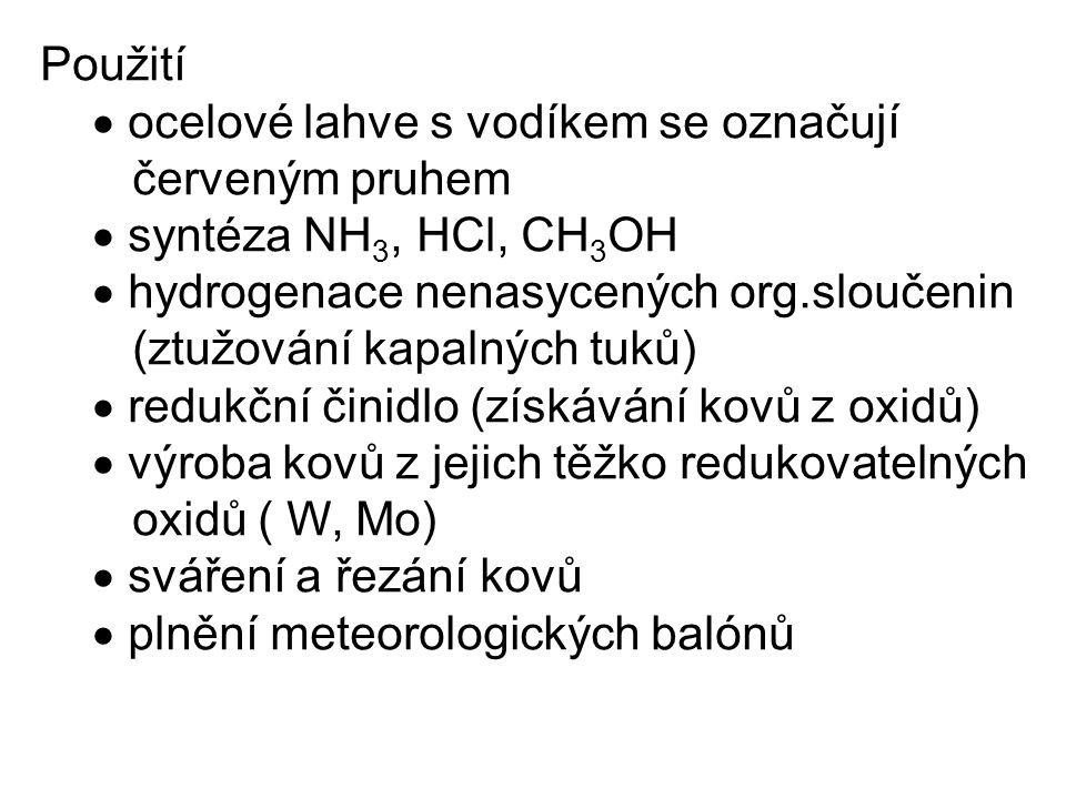Použití  ocelové lahve s vodíkem se označují červeným pruhem  syntéza NH 3, HCl, CH 3 OH  hydrogenace nenasycených org.sloučenin (ztužování kapalný