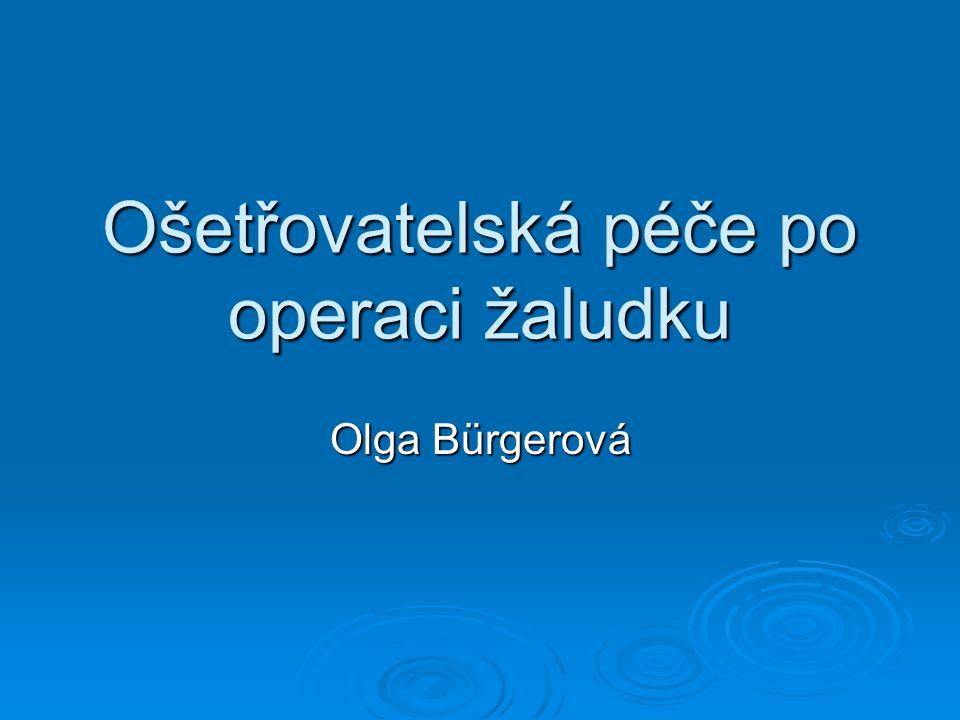 Ošetřovatelská péče po operaci žaludku Olga Bürgerová