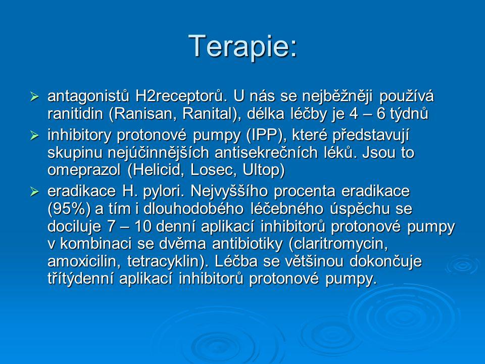 Terapie:  antagonistů H2receptorů. U nás se nejběžněji používá ranitidin (Ranisan, Ranital), délka léčby je 4 – 6 týdnů  inhibitory protonové pumpy