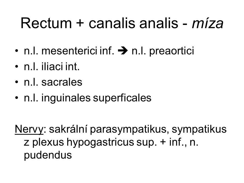 Rectum + canalis analis - míza n.l.mesenterici inf.
