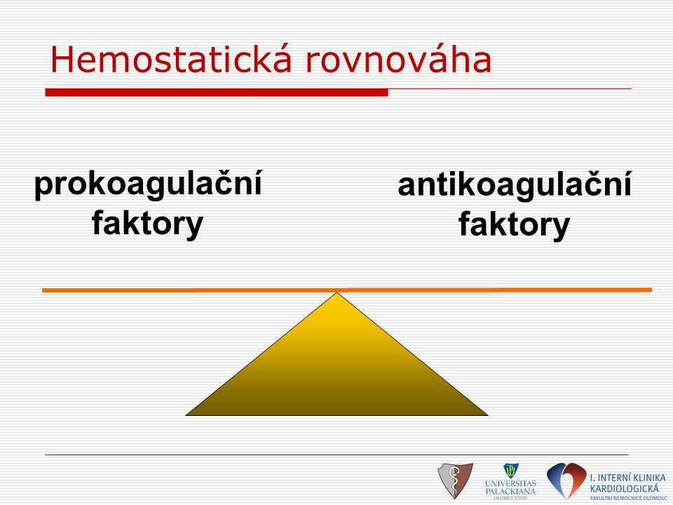prokoagulační faktory antikoagulační faktory Hemostatická rovnováha