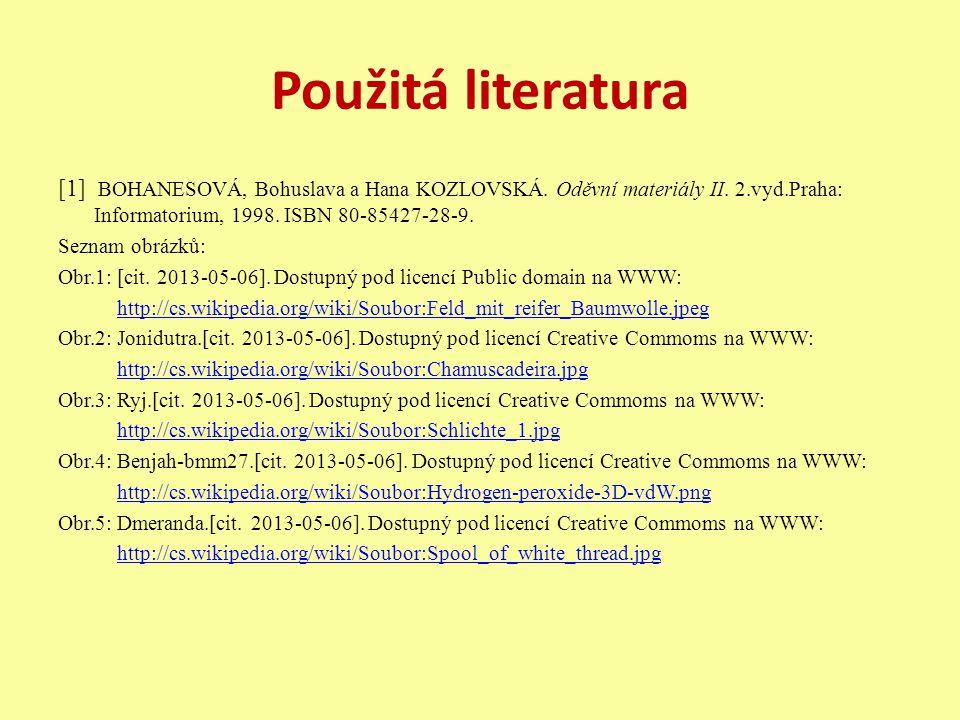 Použitá literatura [1] BOHANESOVÁ, Bohuslava a Hana KOZLOVSKÁ.