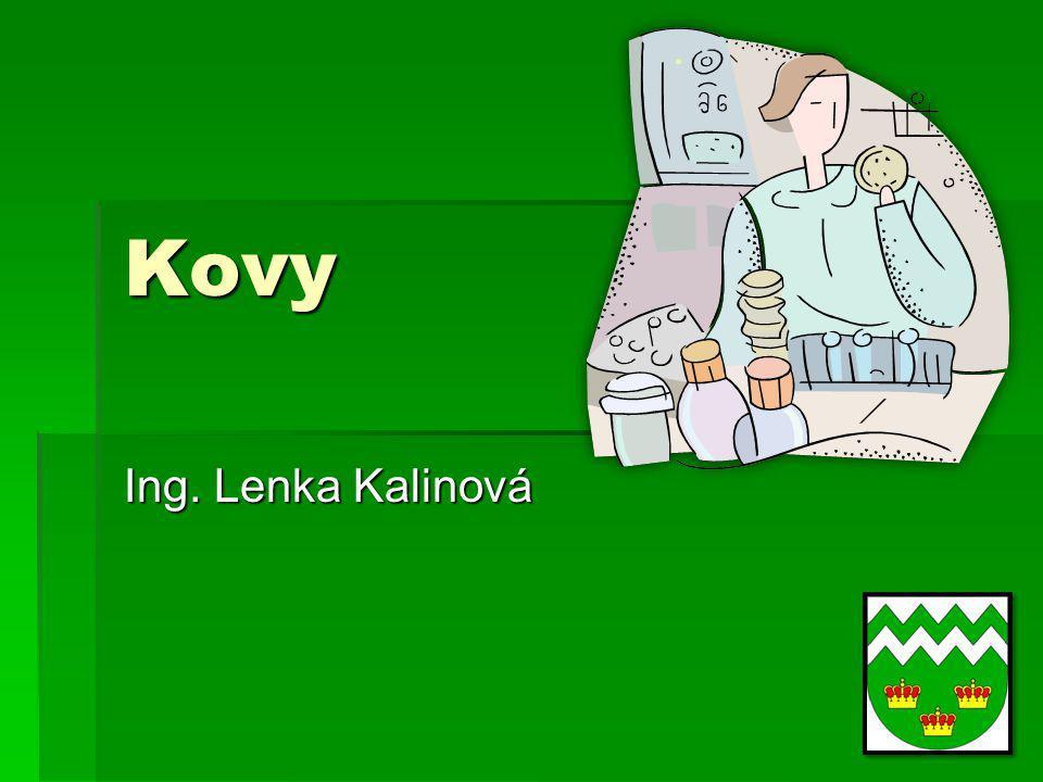 Kovy Ing. Lenka Kalinová