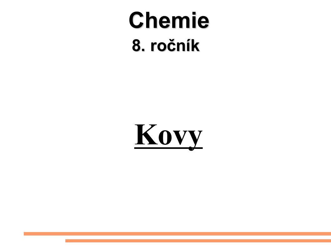 Chemie 8. ročník Chemie 8. ročník Kovy