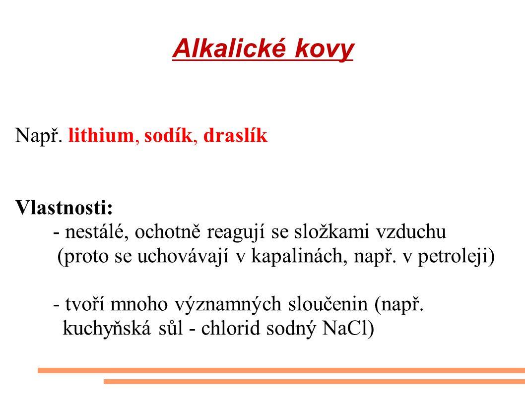 Alkalické kovy Např.