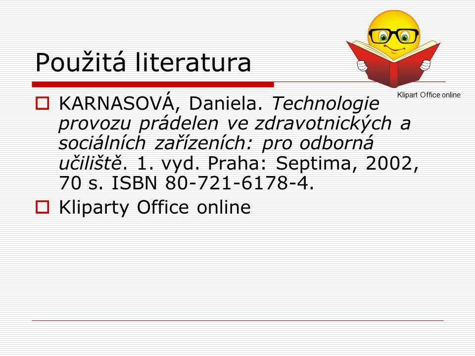 Použitá literatura  KARNASOVÁ, Daniela.