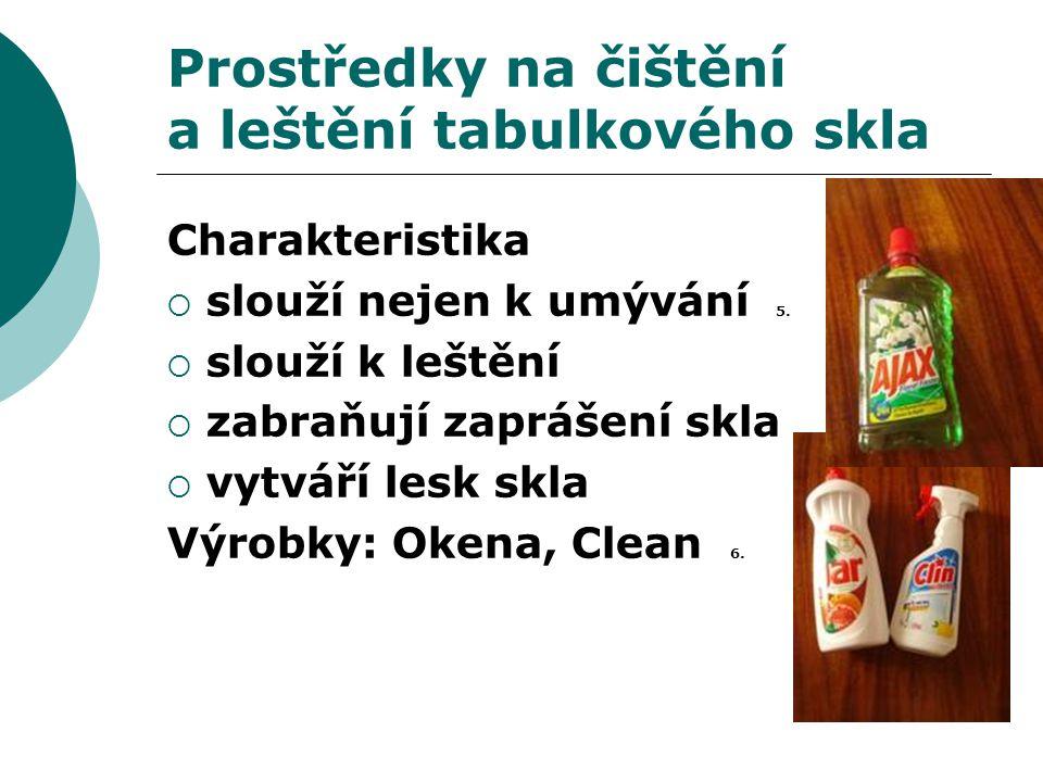 Prostředky na čištění a leštění tabulkového skla Charakteristika  slouží nejen k umývání 5.