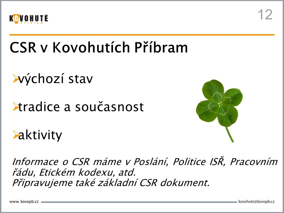 13 … Další velký podnik na Příbramsku, Kovohutě Příbram, byly svého času před zavřením.