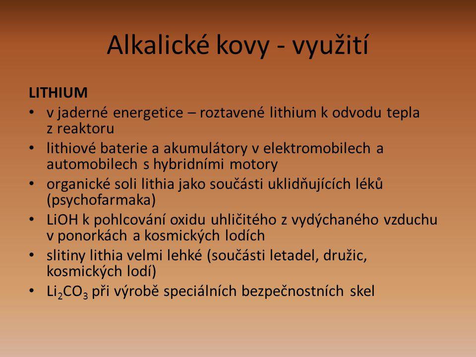 Alkalické kovy - využití LITHIUM v jaderné energetice – roztavené lithium k odvodu tepla z reaktoru lithiové baterie a akumulátory v elektromobilech a