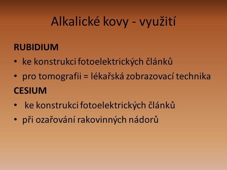 Alkalické kovy - využití RUBIDIUM ke konstrukci fotoelektrických článků pro tomografii = lékařská zobrazovací technika CESIUM ke konstrukci fotoelektr