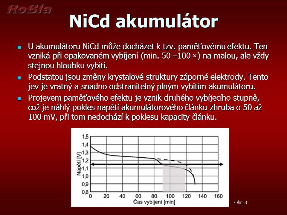 NiCd akumulátor U akumulátoru NiCd může docházet k tzv. paměťovému efektu. Ten vzniká při opakovaném vybíjení (min. 50 –100 ×) na malou, ale vždy stej