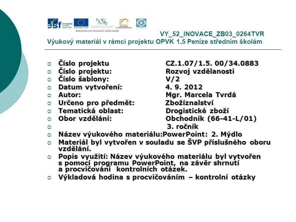 VY_52_INOVACE_ZB03_0264TVR Výukový materiál v rámci projektu OPVK 1,5 Peníze středním školám  Číslo projektuCZ.1.07/1.5. 00/34.0883  Číslo projektu: