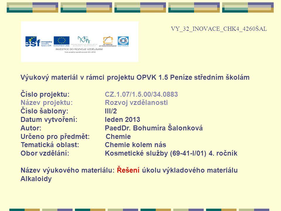 VY_32_INOVACE_CHK4_4260ŠAL Výukový materiál v rámci projektu OPVK 1.5 Peníze středním školám Číslo projektu:CZ.1.07/1.5.00/34.0883 Název projektu:Rozvoj vzdělanosti Číslo šablony: III/2 Datum vytvoření:leden 2013 Autor:PaedDr.