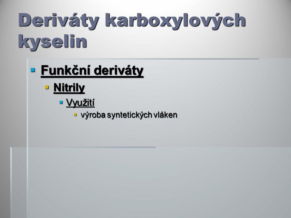 Deriváty karboxylových kyselin  Funkční deriváty  Nitrily  Využití  výroba syntetických vláken