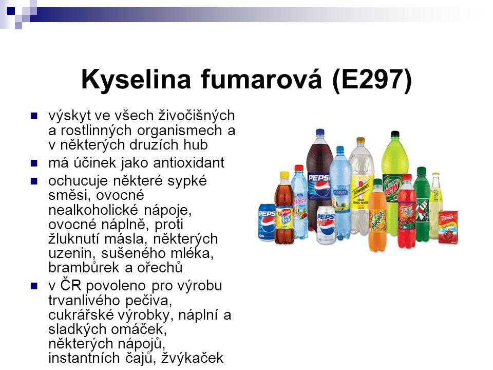 Kyselina fumarová (E297) výskyt ve všech živočišných a rostlinných organismech a v některých druzích hub má účinek jako antioxidant ochucuje některé s