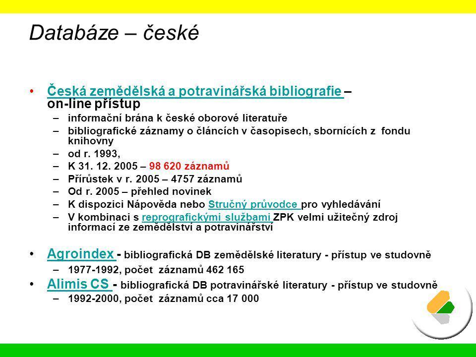 Databáze – české Česká zemědělská a potravinářská bibliografie – on-line přístupČeská zemědělská a potravinářská bibliografie –informační brána k česk