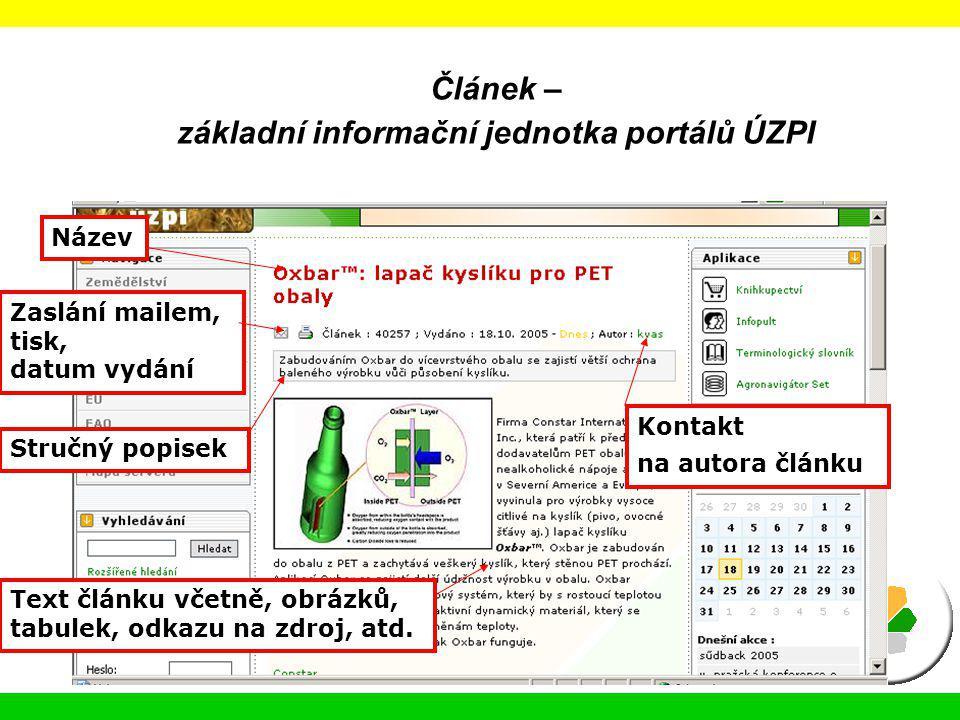 Článek – základní informační jednotka portálů ÚZPI Název Stručný popisek Text článku včetně, obrázků, tabulek, odkazu na zdroj, atd. Kontakt na autora