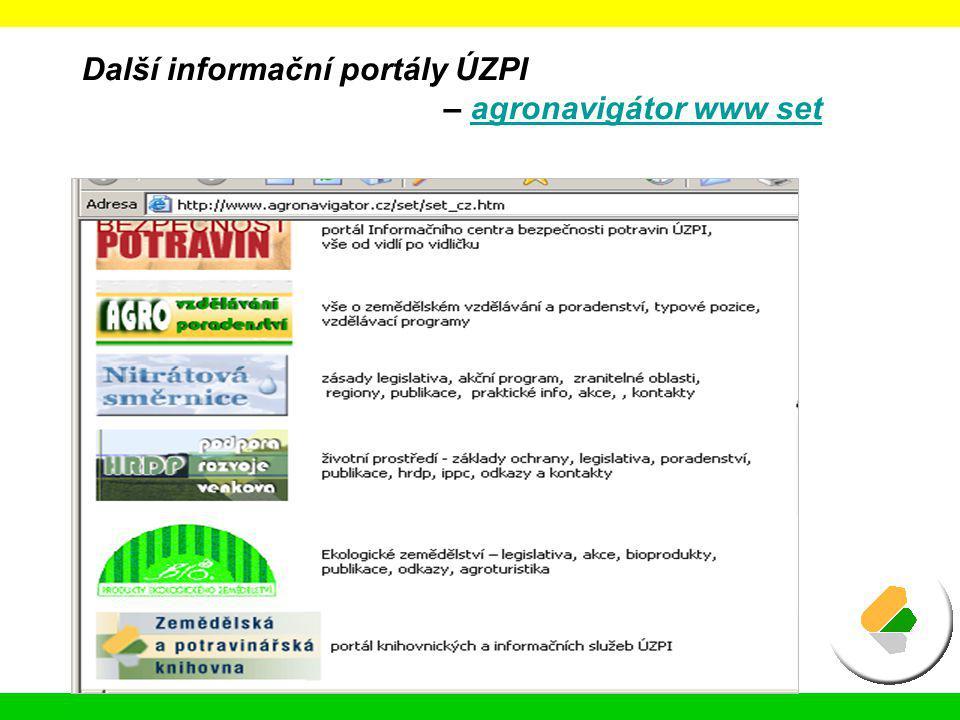 Další informační portály ÚZPI – agronavigátor www setagronavigátor www set