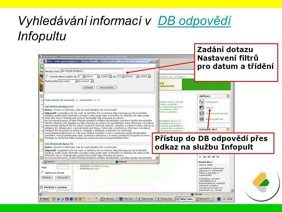 Vyhledávání informací v DB odpovědí InfopultuDB odpovědí Zadání dotazu Nastavení filtrů pro datum a třídění Přístup do DB odpovědí přes odkaz na služb