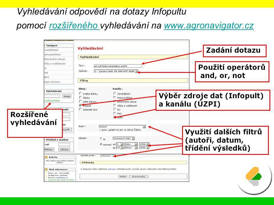 Vyhledávání odpovědí na dotazy Infopultu pomocí rozšířeného vyhledávání na www.agronavigator.czrozšířeného www.agronavigator.cz Rozšířené vyhledávání