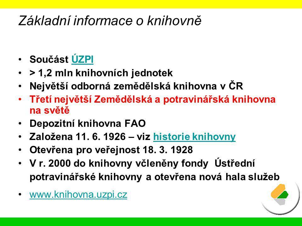Základní informace o knihovně Součást ÚZPIÚZPI > 1,2 mln knihovních jednotek Největší odborná zemědělská knihovna v ČR Třetí největší Zemědělská a pot
