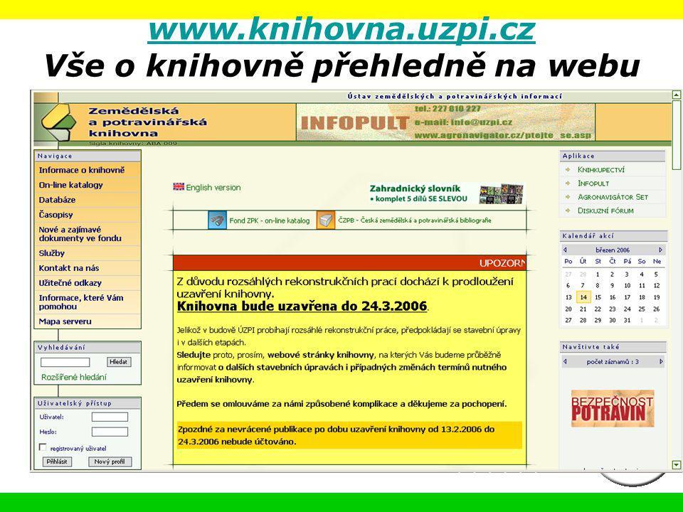 www.knihovna.uzpi.cz www.knihovna.uzpi.cz Vše o knihovně přehledně na webu