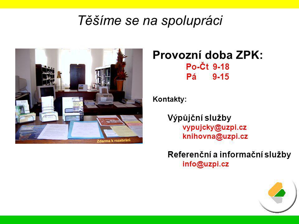 Těšíme se na spolupráci Provozní doba ZPK: Po-Čt 9-18 Pá 9-15 Kontakty: Výpůjční služby vypujcky@uzpi.cz knihovna@uzpi.cz Referenční a informační služ