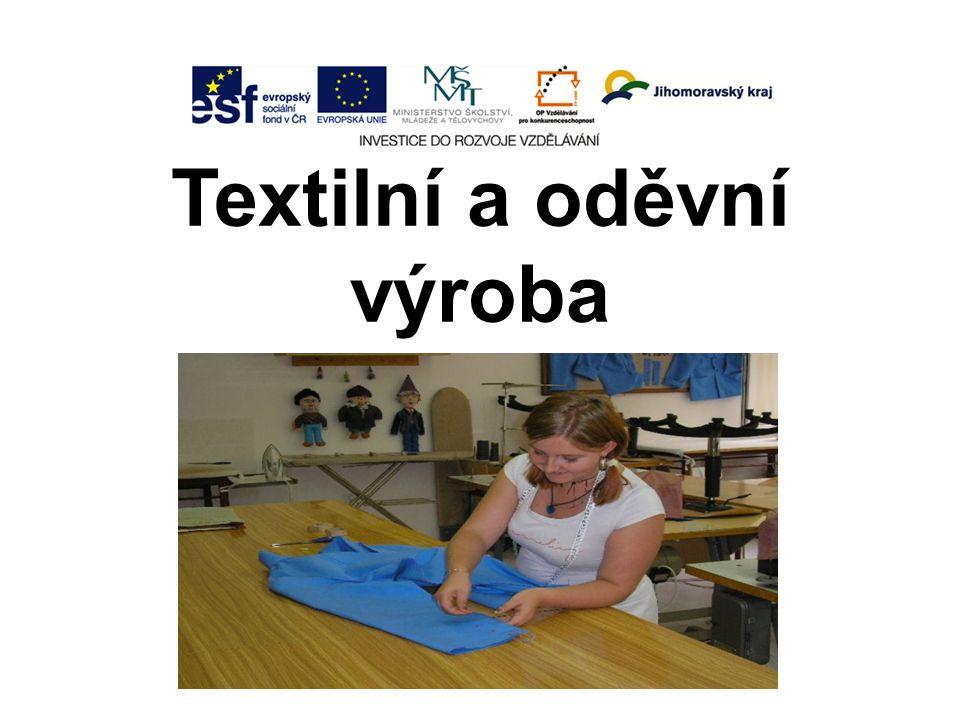 Textilní a oděvní výroba