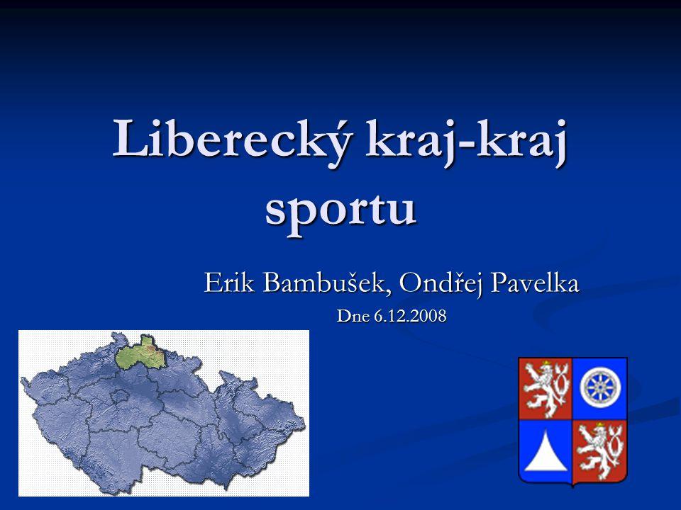 Liberecký kraj-kraj sportu Erik Bambušek, Ondřej Pavelka Dne 6.12.2008