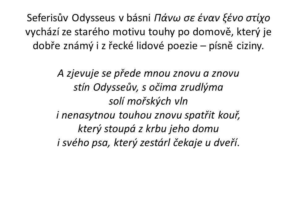 Seferisův Odysseus v básni Πάνω σε έναν ξένο στίχο vychází ze starého motivu touhy po domově, který je dobře známý i z řecké lidové poezie – písně ciz