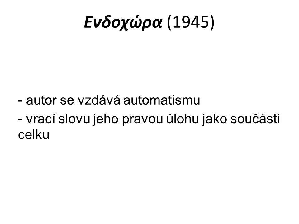 Ενδοχώρα (1945) - autor se vzdává automatismu - vrací slovu jeho pravou úlohu jako součásti celku