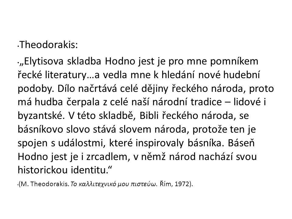 """Theodorakis: """"Elytisova skladba Hodno jest je pro mne pomníkem řecké literatury…a vedla mne k hledání nové hudební podoby. Dílo načrtává celé dějiny ř"""