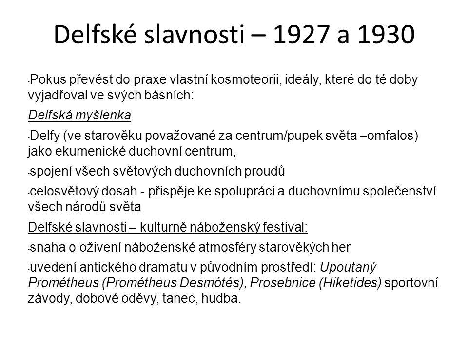 Delfské slavnosti – 1927 a 1930 Pokus převést do praxe vlastní kosmoteorii, ideály, které do té doby vyjadřoval ve svých básních: Delfská myšlenka Del