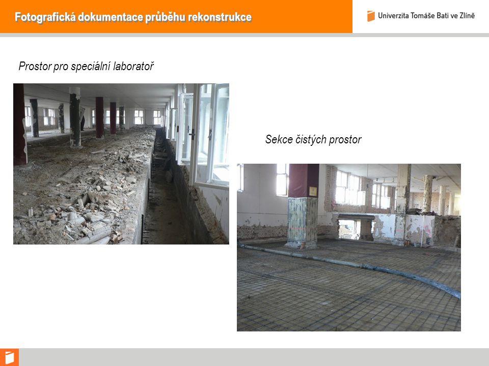 Fotografická dokumentace průběhu rekonstrukce Prostor pro speciální laboratoř Sekce čistých prostor