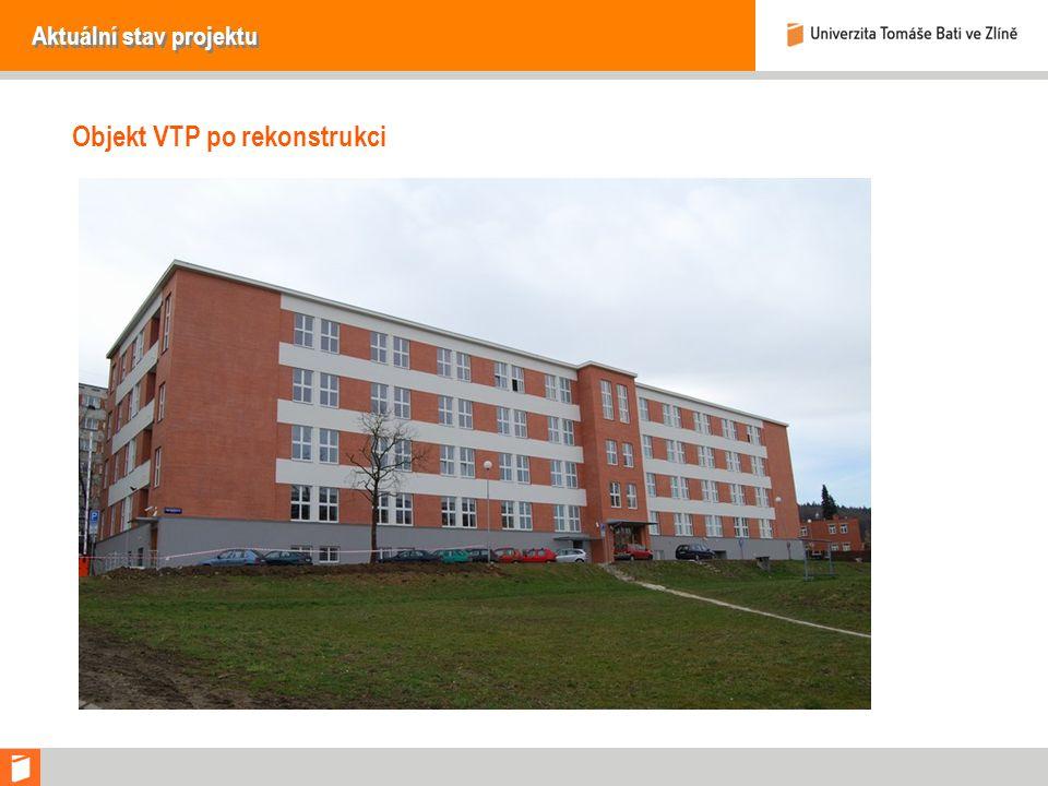 Aktuální stav projektu Objekt VTP po rekonstrukci