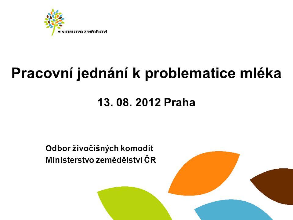 Pracovní jednání k problematice mléka 13. 08.
