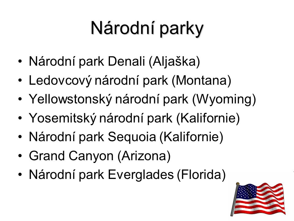 15 Národní parky Národní park Denali (Aljaška) Ledovcový národní park (Montana) Yellowstonský národní park (Wyoming) Yosemitský národní park (Kaliforn
