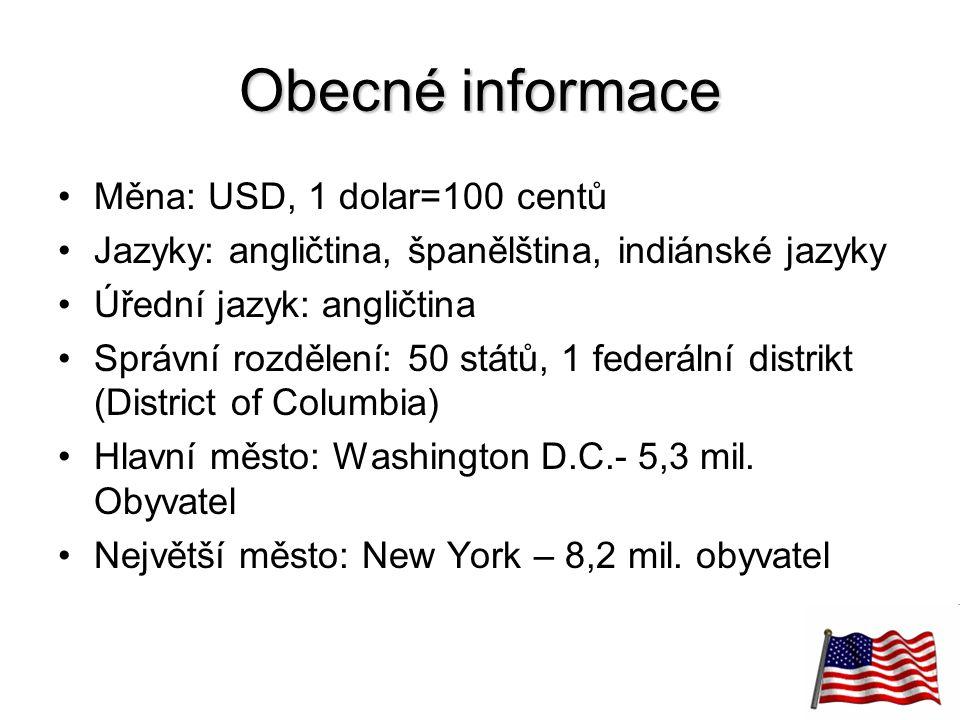 23 Obecné informace Měna: USD, 1 dolar=100 centů Jazyky: angličtina, španělština, indiánské jazyky Úřední jazyk: angličtina Správní rozdělení: 50 stát