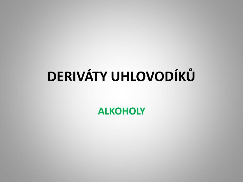 DERIVÁTY UHLOVODÍKŮ ALKOHOLY
