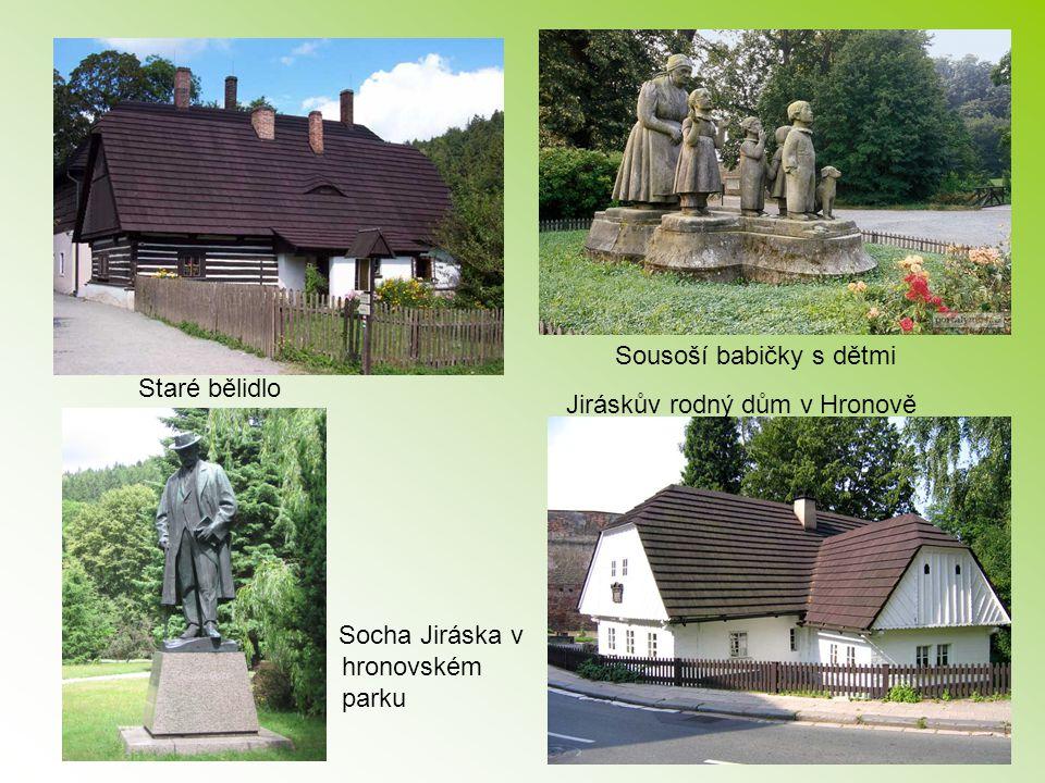 Staré bělidlo Sousoší babičky s dětmi Jiráskův rodný dům v Hronově Socha Jiráska v hronovském parku