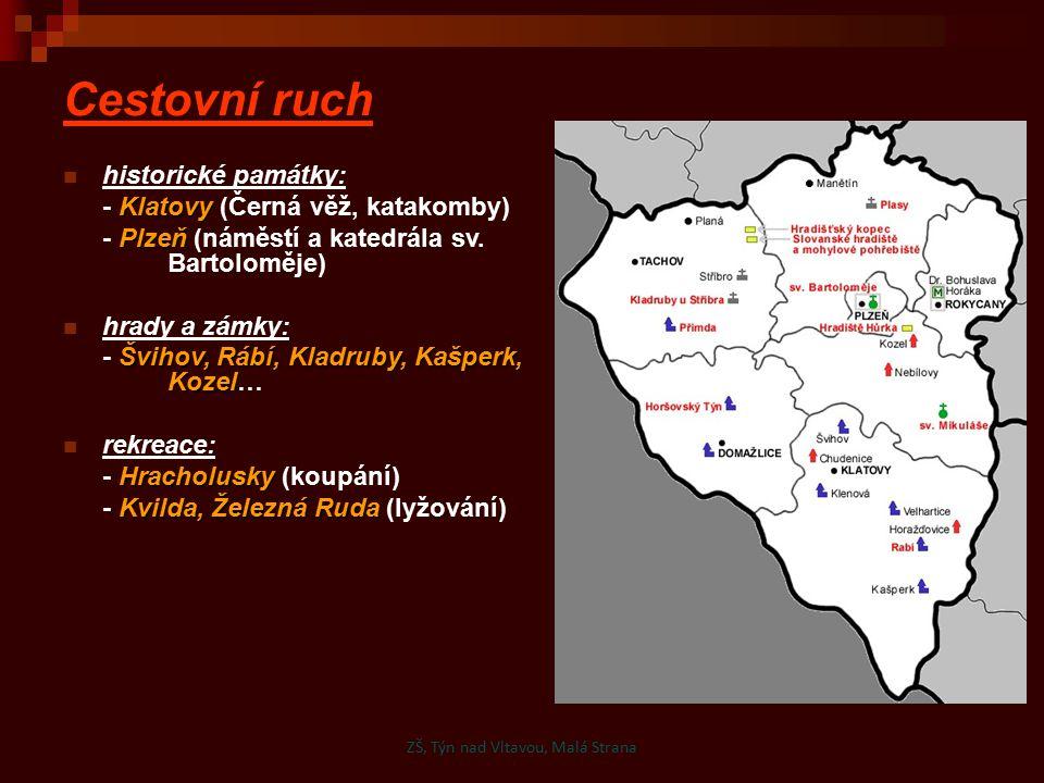 Cestovní ruch historické památky: Klatovy - Klatovy (Černá věž, katakomby) Plzeň - Plzeň (náměstí a katedrála sv. Bartoloměje) hrady a zámky: Švihov,