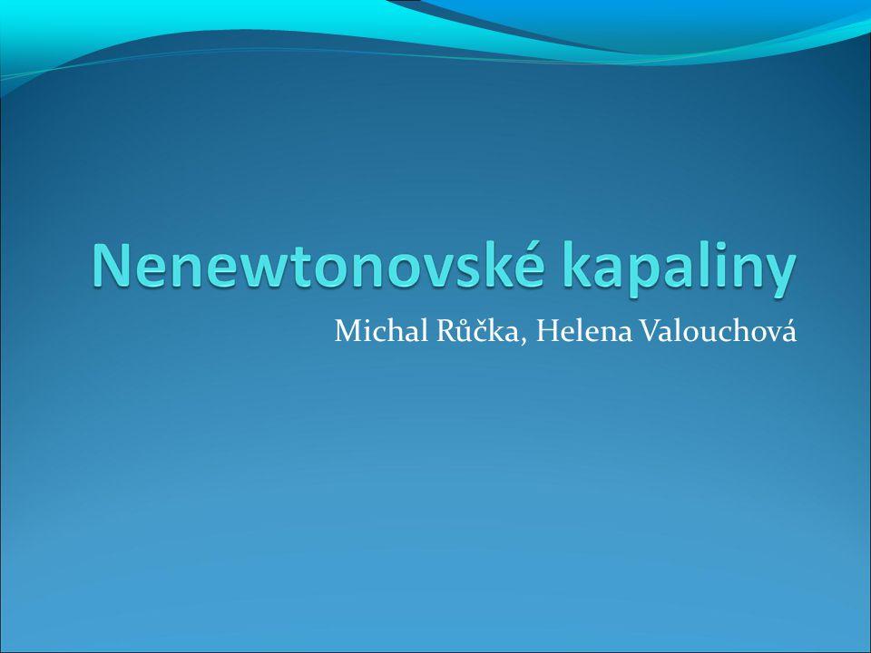 Stručný rozvrh přednášky 0.Cíle a očekávání 1. Definice Nenewtonovských kapalim 2.