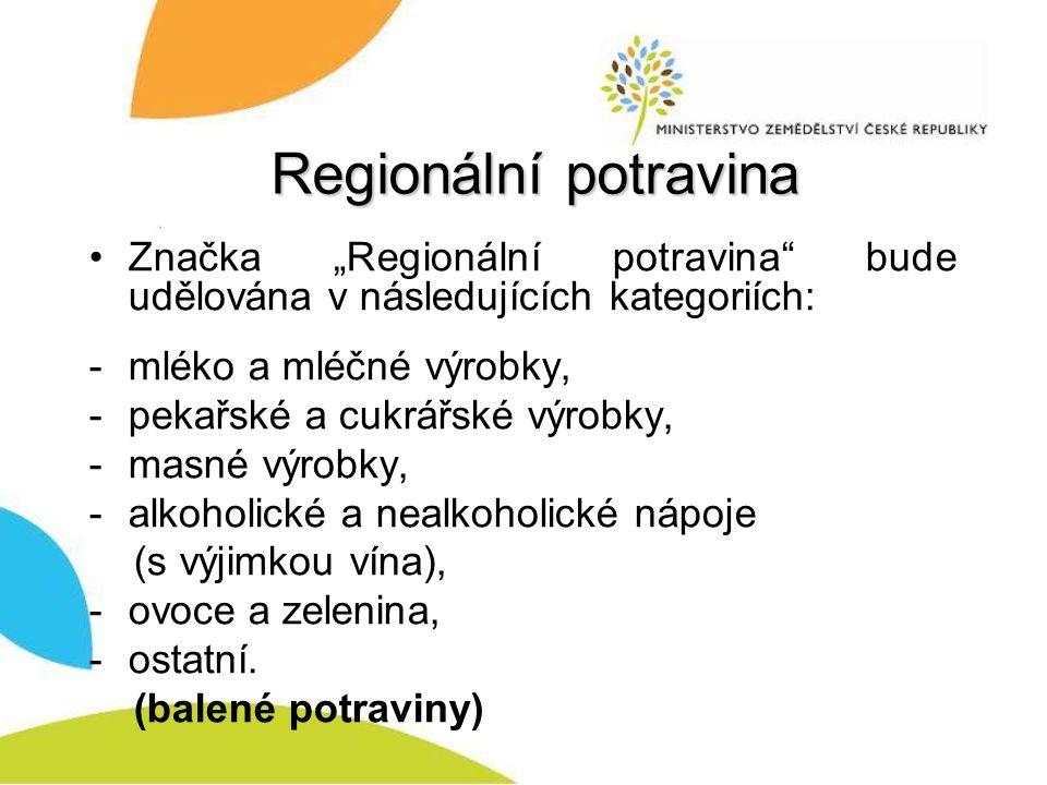 """Regionální potravina Značka """"Regionální potravina bude udělována v následujících kategoriích: -mléko a mléčné výrobky, -pekařské a cukrářské výrobky, -masné výrobky, -alkoholické a nealkoholické nápoje (s výjimkou vína), -ovoce a zelenina, -ostatní."""