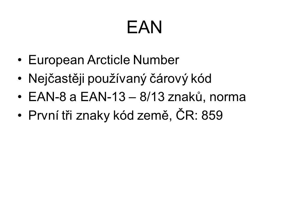 EAN European Arcticle Number Nejčastěji používaný čárový kód EAN-8 a EAN-13 – 8/13 znaků, norma První tři znaky kód země, ČR: 859