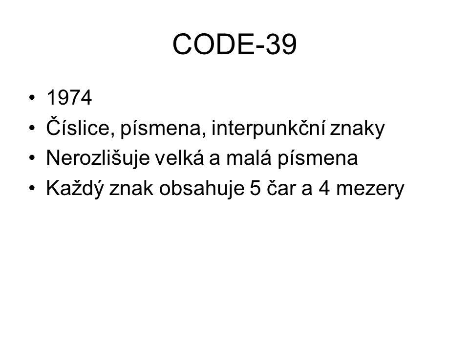 CODE-39 1974 Číslice, písmena, interpunkční znaky Nerozlišuje velká a malá písmena Každý znak obsahuje 5 čar a 4 mezery