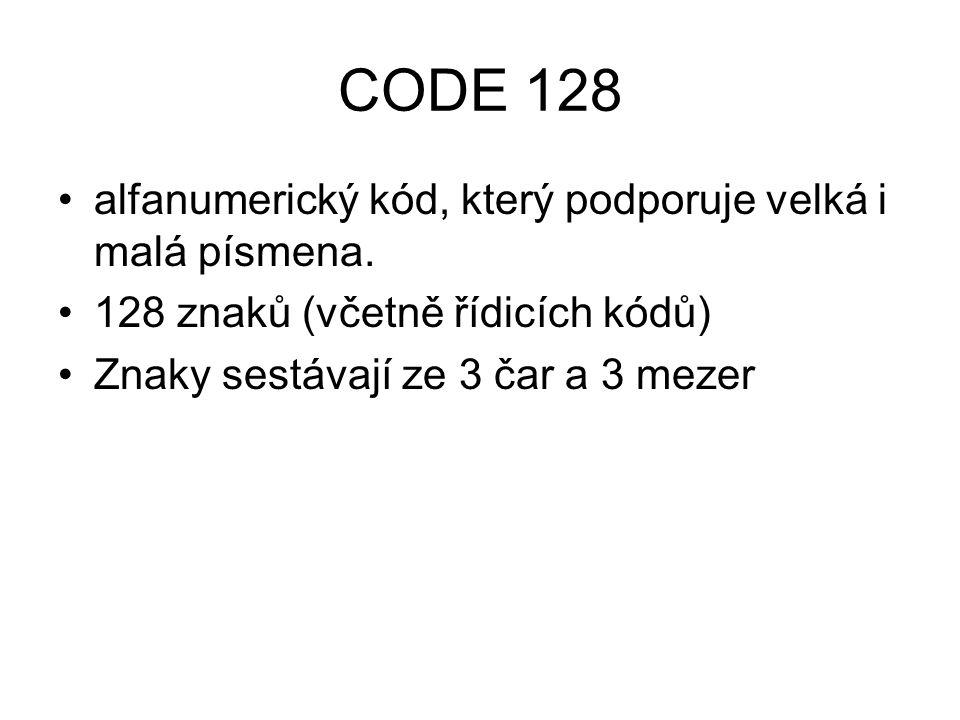 CODE 128 alfanumerický kód, který podporuje velká i malá písmena. 128 znaků (včetně řídicích kódů) Znaky sestávají ze 3 čar a 3 mezer