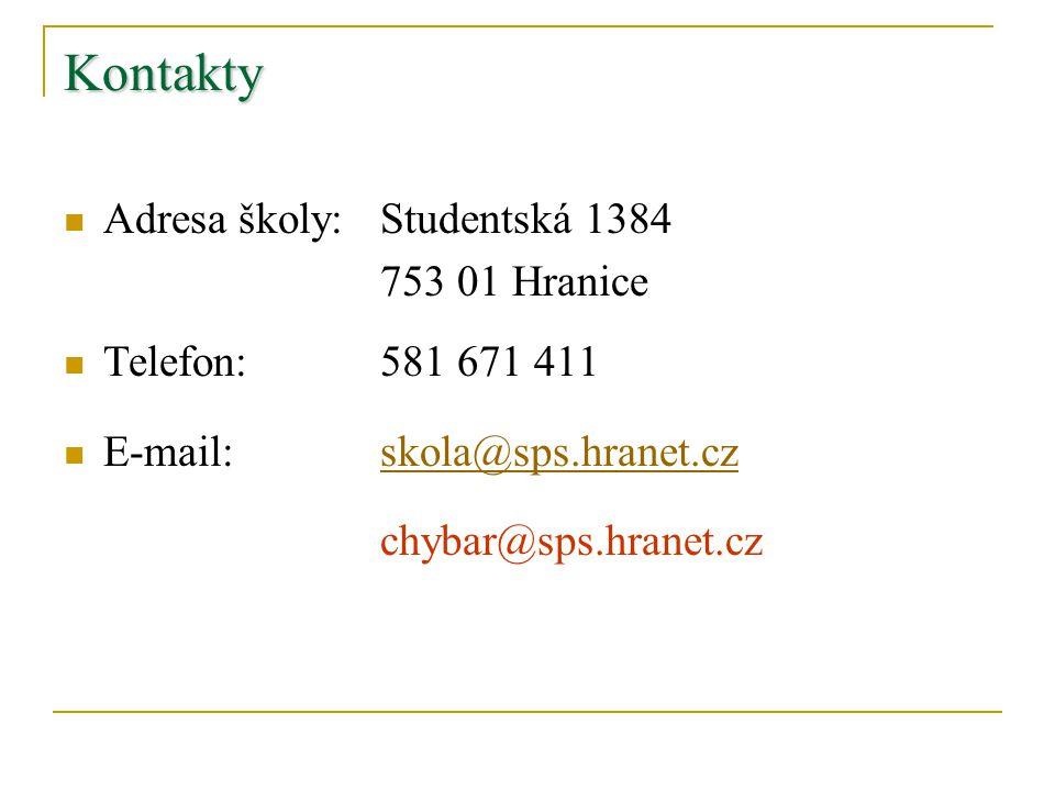 Kontakty Adresa školy:Studentská 1384 753 01 Hranice Telefon:581 671 411 E-mail:skola@sps.hranet.czskola@sps.hranet.cz chybar@sps.hranet.cz