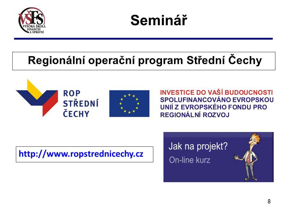 8 Seminář Regionální operační program Střední Čechy http://www.ropstrednicechy.cz