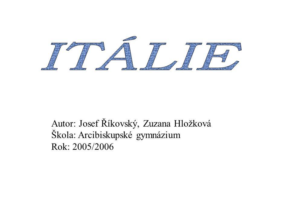 Autor: Josef Říkovský, Zuzana Hložková Škola: Arcibiskupské gymnázium Rok: 2005/2006